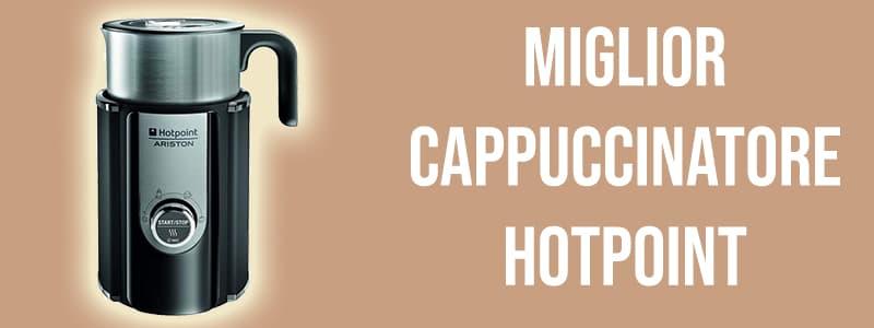Miglior cappuccinatore Hotpoint